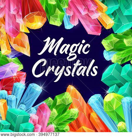 Magic Crystals, Fairy Gemstones And Fantasy Minerals. Mystical Treasures, Magical Stones Shining In