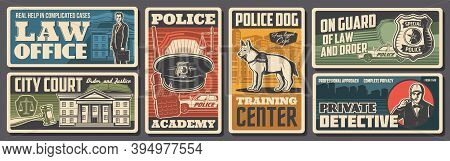 Police, Law And Justice Retro Posters, Policeman Guard And City Court, Vector. Police Academy And Do