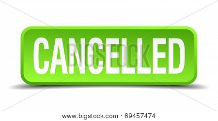 Cancelled Green 3D Realistic Square Isolated Button