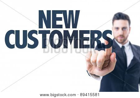 Business man pointing the text: New Customers