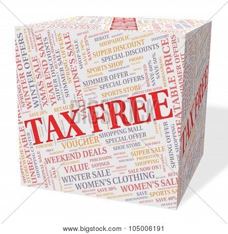 Tax Free Cube Represents Taxpayers Text And Gst