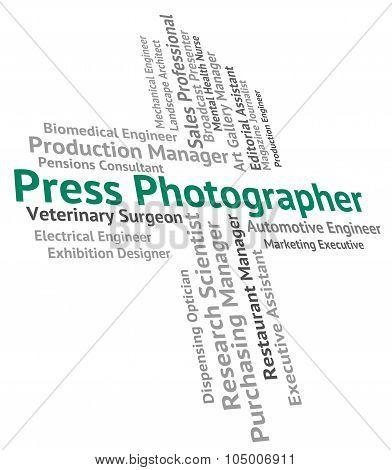 Press Photographer Indicates Copy Editor And Cameraman