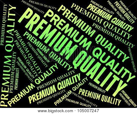 Premium Quality Means Number One And Approved
