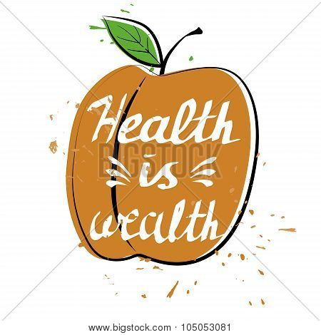 Hand drawn typography poster health is wealth in an apricot poster
