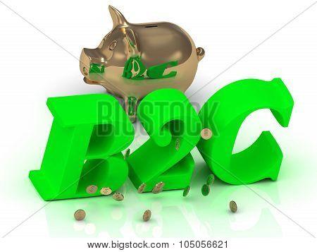B2C - Big Bright Green Word, Gold Piggy And Money