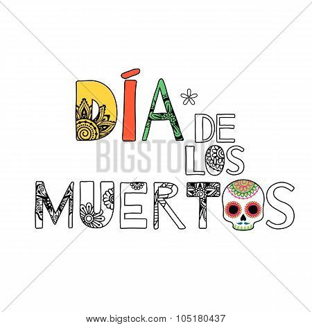 Dia de muertos Day of the dead lettering background. Floral style. poster