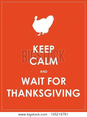 Keep Calm And Wait For Thanksgiving Background