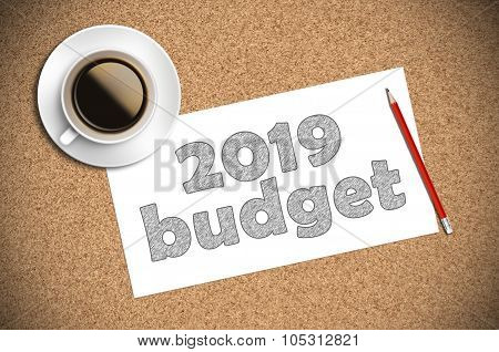 coffee and pencil sketch 2019 budget on paper. poster