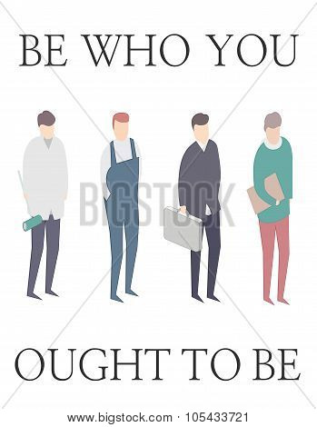 Be Who You Ought To Be. Diferent Professions