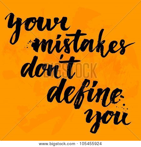 Your mistakes don't define you. Inspirational quote at yellow background with messy ink texture