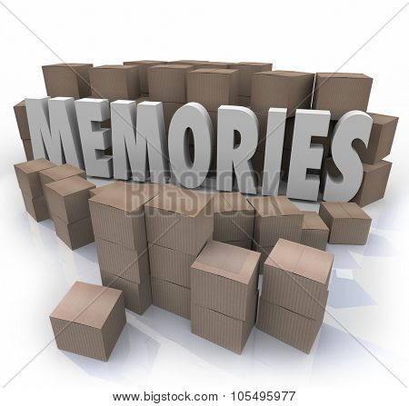 Memories word in 3d letters surrounded by cardboard boxes of items from your past history