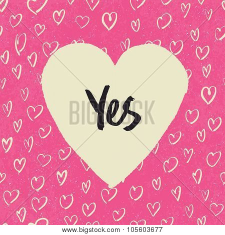 'Yes'. Handwritten letters in heart shape. On hearts pattern. Pink textured grunge background