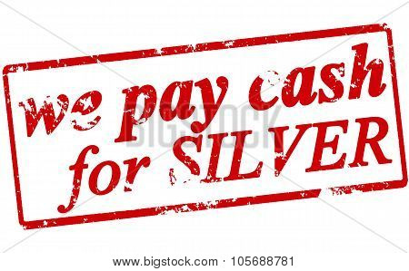 Rubber stamp with text we pay cash for silver inside vector illustration poster