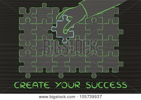 Hand Completing A Puzzle With The Missing Piece With Text Create Your Success