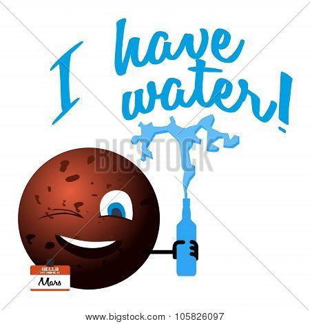 Cartoon red planet Mars with a text message I have water poster