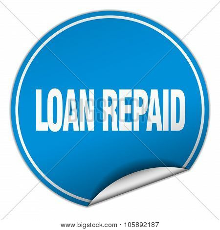 Loan Repaid Round Blue Sticker Isolated On White