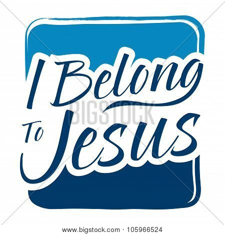 Typography Art Saying I Belong To Jesus