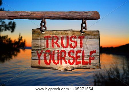 Trust yourself motivational phrase sign