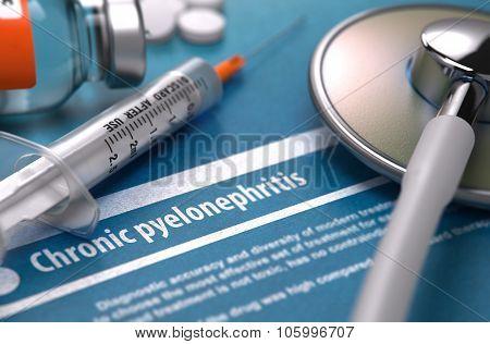 Diagnosis - Chronic pyelonephritis. Medical Concept.