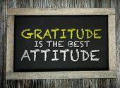 Gratitude Is The Best Attitude written on chalkboard poster