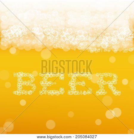 Beer background with realistic bubbles and text. Cool liquid drink for pub and bar menu design, banners and flyers. Cold glass of ale for brewery. Oktoberfest background with bubbles inscription.