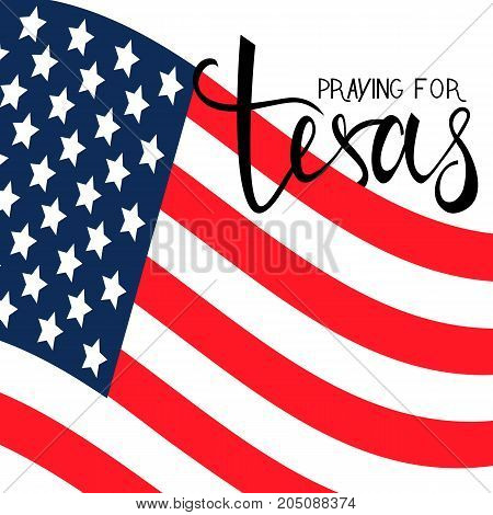 praying for Texas text on American flag. praying for America