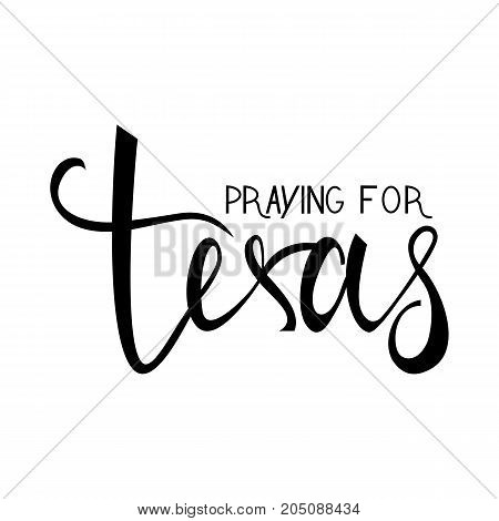 praying for Texas text isolated on white background. praying for America
