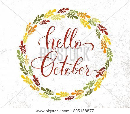Vector lifestyle lettering hello October. Brush ink typography for photo overlays t-shirt print flyer poster design logo banner. Hello October vector illustration
