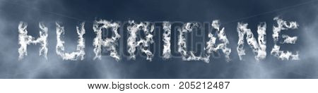 Hurricane inscription from white cloud letters against the cloudy sky. 3d render