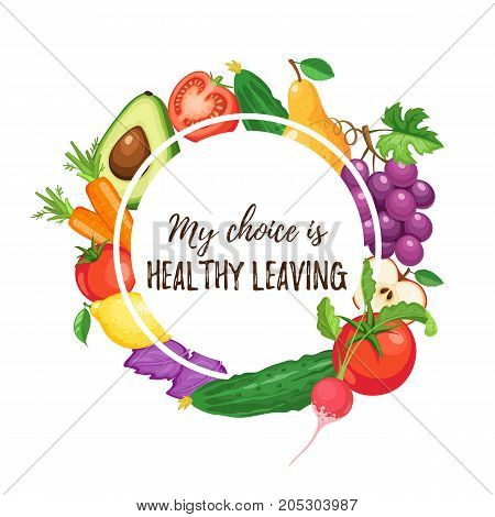 My choice is healthy leaving. Healthy lifestyle poster with vegetables isolated on white background. Circle composition from fruits and vegetables.
