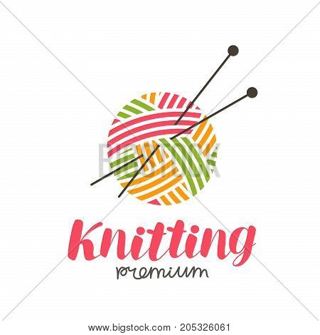 Knitting logo or label. Needlework, ball of yarn and needles icon. Lettering vector illustration