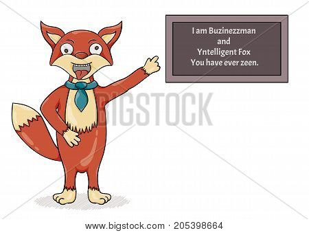 Crazy and foolish fox. Illustration contains misspelled text as a sign of madness: I am Buzinezzman and Ynteligent Fox You have ever zeen. Cartoon illustration.