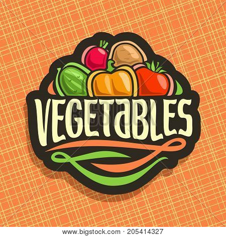 Vector logo for fresh Vegetables: sign with raw potato, cucumber, sweet pepper, tomato, radish on geometric background, vegetable mix for vegan nutrition, label with original font for word vegetables.