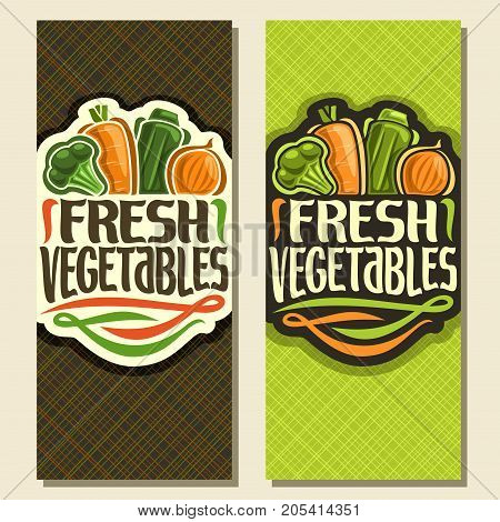 Vector vertical banners for Fresh Vegetables: original font for words fresh vegetables, sign with raw broccoli, ripe carrot, zucchini, onion on geometric background, vegetable mix for vegan nutrition.