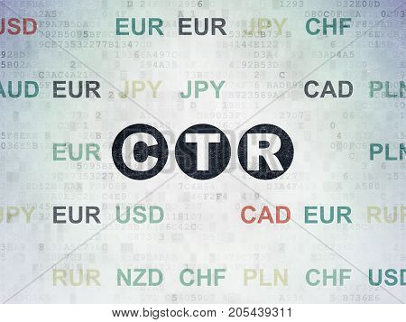 Finance concept: Painted black text CTR on Digital Data Paper background with Currency