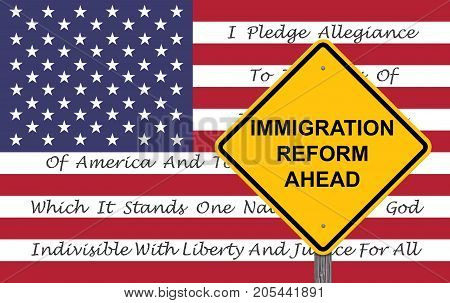 Caution Sign - Immigration Reform Ahead Flag Background With Pledge poster