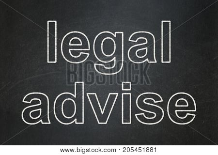 Law concept: text Legal Advise on Black chalkboard background
