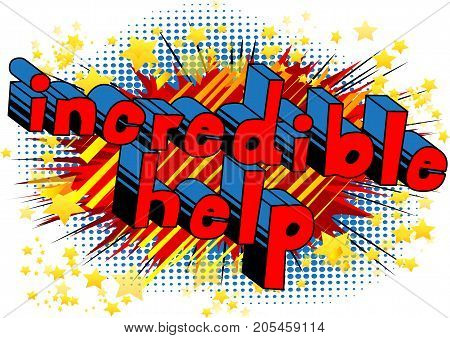 Incredible Help - Comic book style phrase on abstract background.