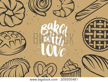Set of vector bakery elements and handwritten lettering. Hand drawn typography design with bread pastry pie buns sweets cupcake. Modern ink brush calligraphy and linear graphic. Baked with love.