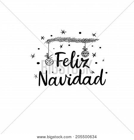 Feliz Navidad. Merry Christmas in Spanish. Hand Lettering Greeting Card. Vector Illistration. Modern Calligraphy.