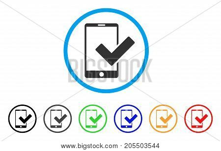 Valid Smartphone rounded icon. Style is a flat valid smartphone grey symbol inside light blue circle with black, gray, green, blue, red, orange versions.