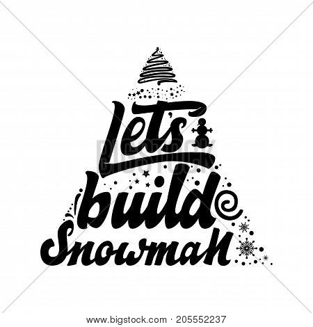 Let's build snowman. Hand drawn calligraphy lettering inspirational quotes