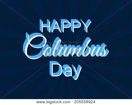 Happy Columbus Day, The Discoverer Of America. Holiday Banner With Text And Rays. Vector Illustratio