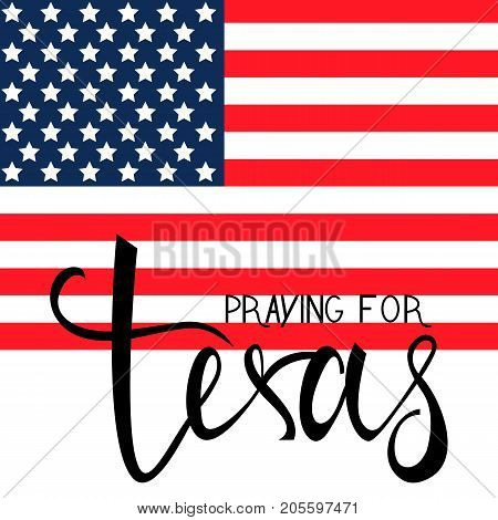 praying for Texas text on American flag. praying for America
