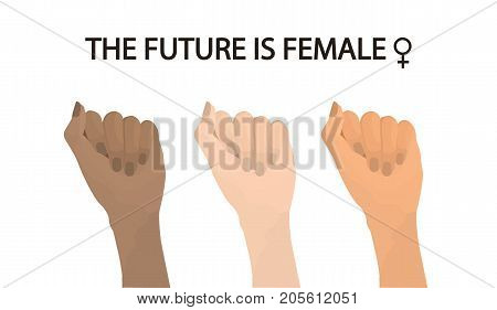 The Future Is Female. Woman Hands, Fist Raised Up. Feminism Concept. Vector.