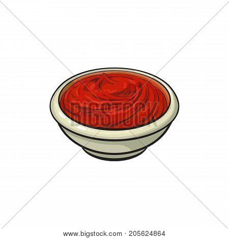 Tomato sauce, ketchup in ceramic bowl, hand drawn, sketch style vector illustration isolated on white background. Hand drawn bowl of home made tomato sauce, ketchup