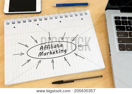 Affiliate Marketing - handwritten text in a notebook on a desk - 3d render illustration.