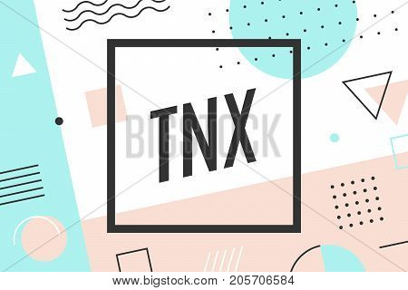 Thank You. Trendy graphic background and memphis style geometric texture with text TNX or Thank You. Graphic design for holiday Thanksgiving Day for banner, poster, greeting card. Vector Illustration