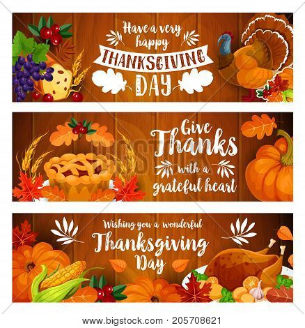 Thanksgiving greeting banner set with turkey and autumn harvest cornucopia on wooden background. Roasted turkey, pumpkin pie, corn vegetable and apple fruit with horn of plenty, fall leaf, grapes