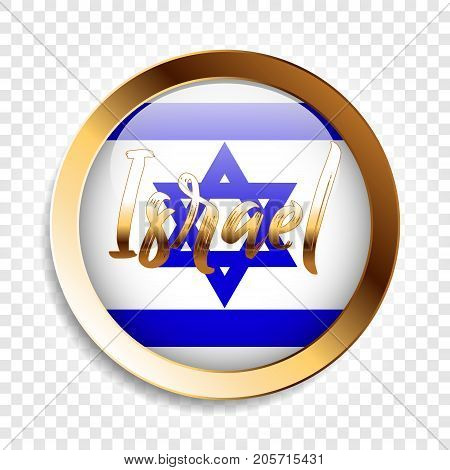 Round flag of the flag of Israel in a gold frame with an inscription. Vector illustration on a transparent background.